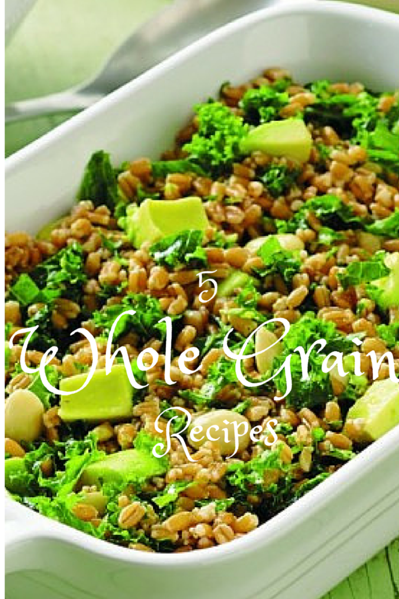 5 Whole Grain Recipes featuring quinoa, farro, freekeh, bulgur and buckwheat