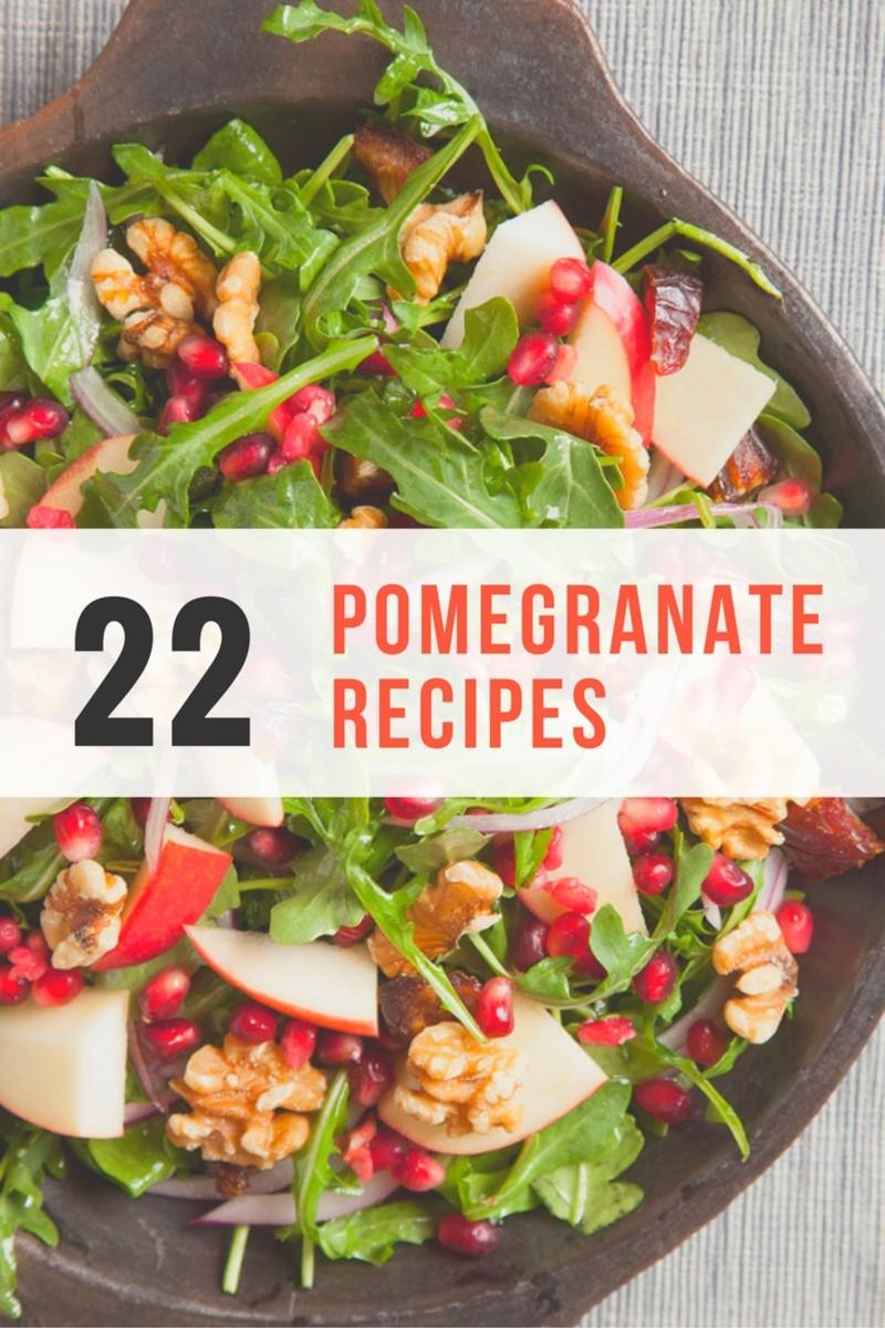 22 Pomegranate Recipes