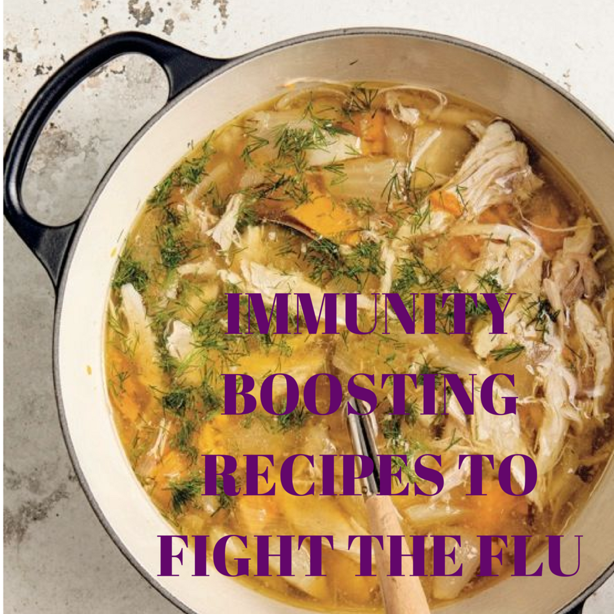 IMMUNITY BOOSTING RECIPES TO FIGHT THE FLU